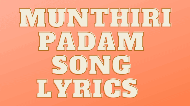 Munthiripadam Song Lyrics | Udit Narayan New Song
